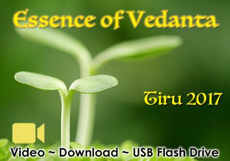 Essence of Vedanta ~ Tiru 2017 ~ Video