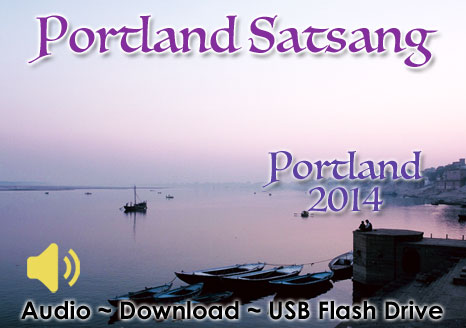 PORTLAND SATSANG 2014 - MP3 AUDIO