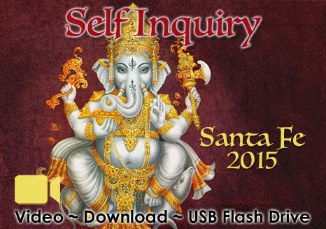 Self Inquiry Santa Fe 2015 - VIDEO