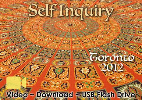 Self Inquiry - Toronto 2012 - VIDEO