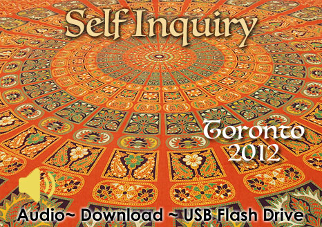 Self Inquiry - Toronto 2012 - MP3 AUDIO